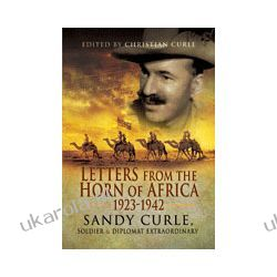 Letters from the Horn of Africa 1932-42 (Hardback)  Sandy Curle Soldier & Diplomat Extraordinary Pozostałe