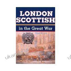London Scottish In The Great War (Hardback) Historyczne