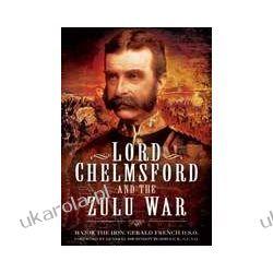 Lord Chelmsford and the Zulu War (Hardback) Pozostałe