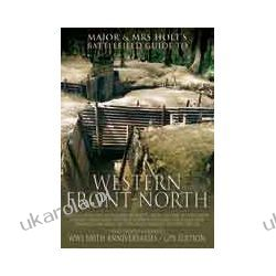 Major & Mrs. Holt's Concise Illustrated Battlefield Guide - The Western Front - North (Paperback)  100th Anniversary Edition Pozostałe