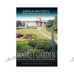 Major And Mrs Holt's Battlefield Guide To Operation Market Garden (Paperback)  Leopoldsburg-Eindhoven-Nijmegen-Arnhem-Oosterbeek
