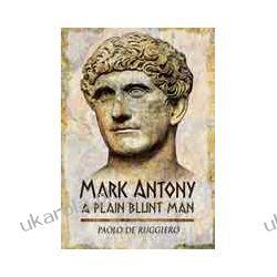 Mark Antony: A Plain Blunt Man (Hardback) Zagraniczne