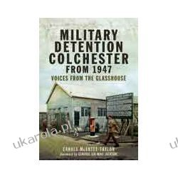 Military Detention Colchester From 1947 (Hardback)  Voices from the Glasshouse