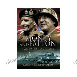 Monty and Patton (Paperback)  Two Paths to Victory Pozostałe