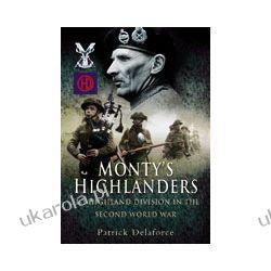 Monty's Highlanders 51st Highland Division in the Second World War Marynarka Wojenna