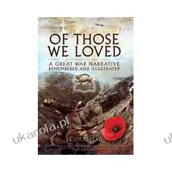 Of Those We Loved (Hardback)  A Narrative 1914-1919 Remembered and Illustrated Kalendarze ścienne