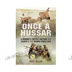 Once a Hussar (Hardback)  A Memoir of Battle, Capture and Escape in the Second World War Biografie, wspomnienia