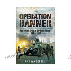 Operation Banner (Hardback)  The British Army in Northern Ireland 1969-2007