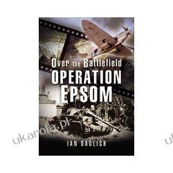 Operation EPSOM - Over the Battlefield (Hardback) Pozostałe