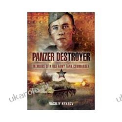 Panzer Destroyer Memoirs of a Red Army Tank Commander Broń pancerna