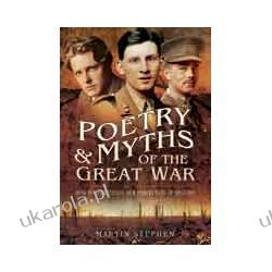 Poetry and Myths of the Great War (Paperback)  How Poets Altered our Perception of History Historyczne