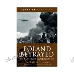 Poland Betrayed (Paperback)  The Nazi-Soviet Invasions of 1939 Pozostałe