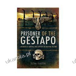 Prisoner of the Gestapo (Hardback)  A Memoir of Survival and Captivity in Wartime Poland Historyczne