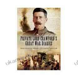 Private Lord Crawford's Great War Diaries (Hardback)  From Medical Orderly to Cabinet Minister