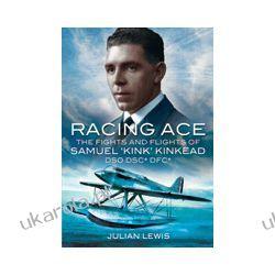 Racing Ace (Hardback)  The Fights and Flights of 'Kink' Kinkead DSO, DSC*, DFC* Zagraniczne
