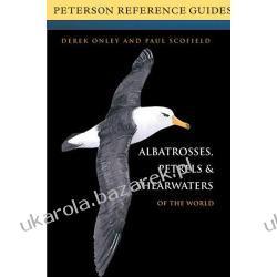 Albatrosses, Petrels and Shearwaters of the World Derek Onley; Paul Scofield Pozostałe