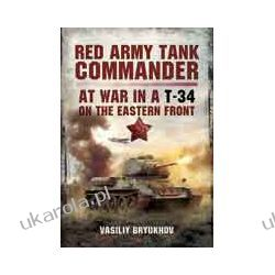 Red Army Tank Commander (Hardback)  At War in a T-34 on the Eastern Front Marynarka Wojenna