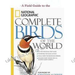 National Geographic Complete Birds of the World National Geographic; Jonathan Alderfer Kalendarze ścienne