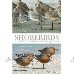Shorebirds of North America, Europe, and Asia: A Photographic Guide Pozostałe