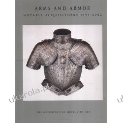 Arms and Armor: Notable Acquisitions 1991-2002 (Metropolitan Museum of Art) Pozostałe