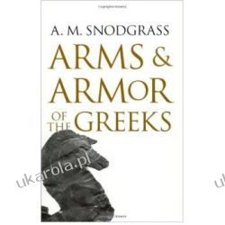 Arms and Armor of the Greeks Historyczne