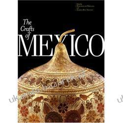 The Crafts of Mexico Margarita Orellana; Alberto Ruy-Sanchez II wojna światowa