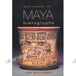 Dictionary of Maya Hieroglyphs John Montgomery Pozostałe