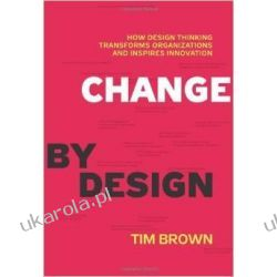 Change by Design: How Design Thinking Transforms Organizations and Inspires Innovation Kalendarze ścienne