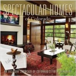 Spectacular Homes of Colorado: An Exclusive Showcase of Colorado Finest Designers