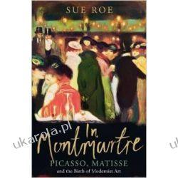 In Montmartre: Picasso, Matisse and Modernism in Paris, 1900-1910 Kalendarze ścienne