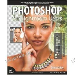 Photoshop for Lightroom Users (Voices That Matter) Kalendarze książkowe