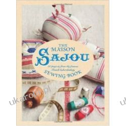 The Maison Sajou Sewing Book: 20 projects from the famous French haberdashery Kalendarze ścienne