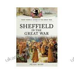 Sheffield in The Great War (Paperback)  1914 - 1916 Pozostałe