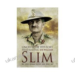 Slim: Unofficial History (Paperback)  The Right Honourable John Douglas the Viscount Slim Pozostałe