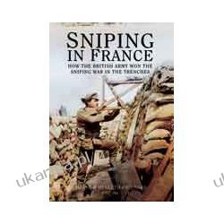 Sniping in France (Paperback)  Winning the Sniping War in the Trenches Kalendarze ścienne