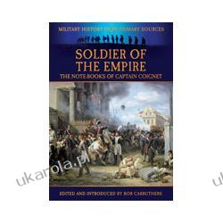 Soldier of the Empire (Paperback)  The Notebooks of Captain Coignet Kalendarze książkowe