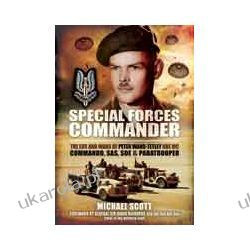Special Forces Commander (Hardback)  The Life and Wars of Peter Wand-Tetley OBE MC Commando, SAS, SOE and Paratrooper