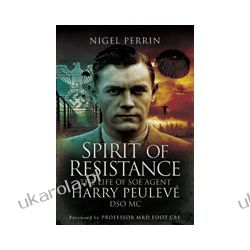 Spirit of Resistance (Hardback)  The Life of SOE Agent Harry Peuleve DSO MC Ryby