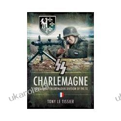 SS Charlemagne (Hardback)  The 33rd Waffen-Grenadier Division of the SS Pozostałe