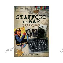 Stafford At War 1939-1945 (Paperback) Kalendarze ścienne