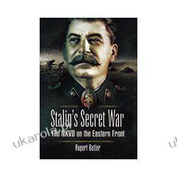 Stalin s Secret War (Hardback)  The NKVD on the Eastern Front Pozostałe