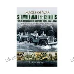 Stilwell and the Chindits (Paperback)  The Allied Campaign in Northern Burma 1943 – 1944 Kalendarze ścienne