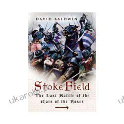 Stoke Field (Hardback)  The Last Battle of the Wars of the Roses Fortyfikacje