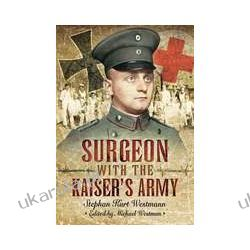 Surgeon with the Kaiser's Army  Historyczne