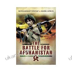 The Battle for Afghanistan (Paperback)  The Soviets Versus the Majahideen During the 1980s Pozostałe