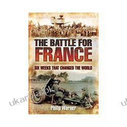 The Battle for France (Hardback)  Six Weeks that Changed the World Pozostałe