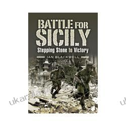 The Battle for Sicily (Hardback)  Stepping Stone to Victory Kalendarze książkowe