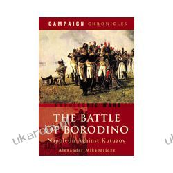 The Battle of Borodino (Paperback)  Napoleon Against Kutuzov Słowniki