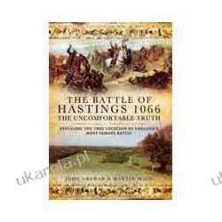 The Battle of Hastings 1066 - The Uncomfortable Truth (Hardback)  Revealing the true location of England's most famous battle Kalendarze ścienne
