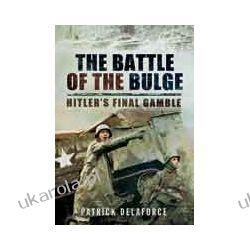 The Battle of the Bulge (Hardback)  Hitler's Final Gamble Lotnictwo